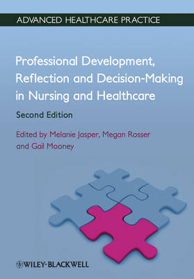 Professional Development, Reflection and Decision-Making in Nursing and Healthcare: Vital Notes