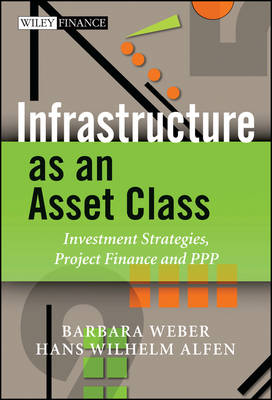 Infrastructure as an Asset Class - Investment Strategies, Project Finance an