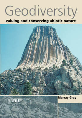 Geodiversity: Valuing and Conserving Abiotic Nature