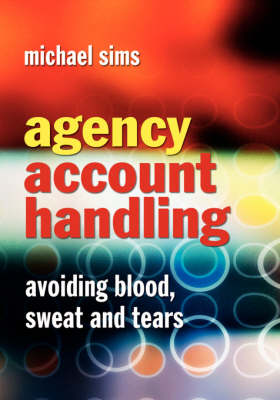 Agency Account Handling: Avoiding Blood, Sweat and Tears