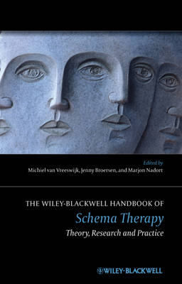 The Wiley-Blackwell Handbook of Schema Therapy: Theory, Research and Practice