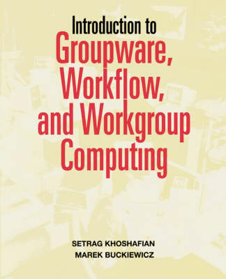 Introduction to Groupware, Workflow and Workgroup Computing