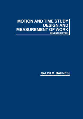 Motion and Time Study: Design and Measurement of Work