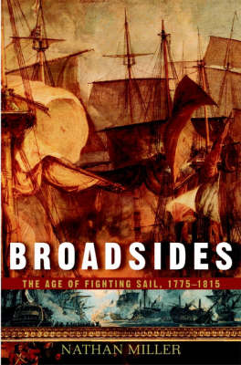 Broadsides: The Age of Fighting Sail, 1775-1815