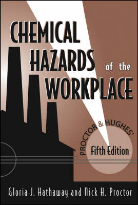 Proctor and Hughes' Chemical Hazards of the Workplace