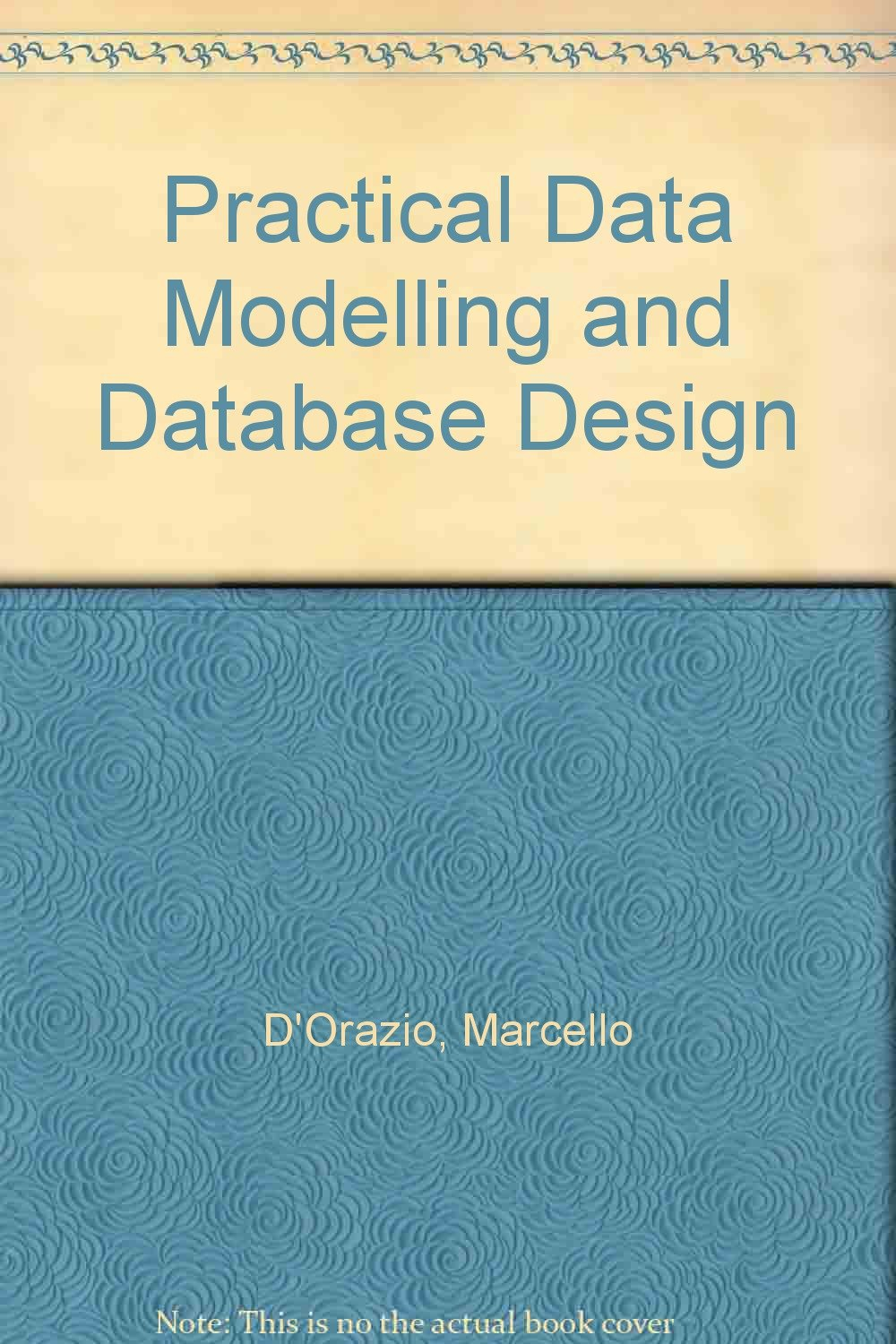 Practical Data Modelling and Database Design