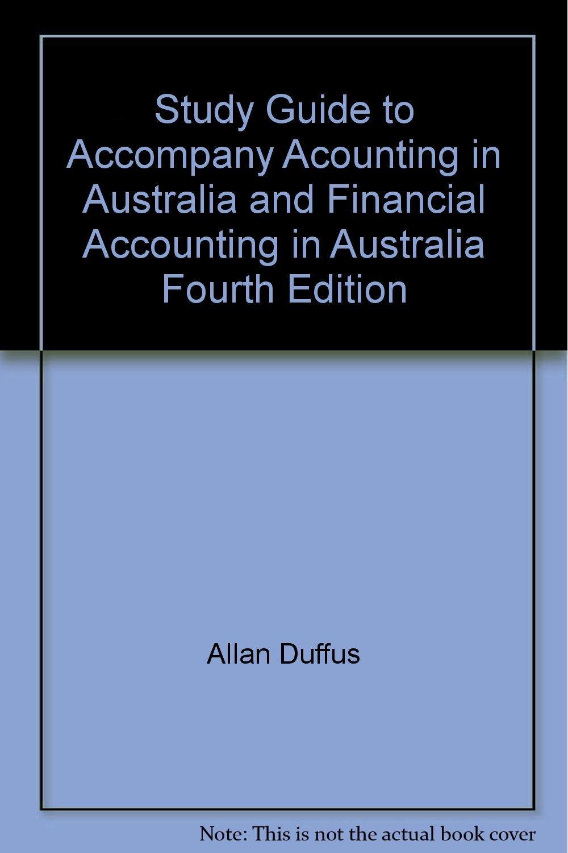 Accounting in Australia 4e/Financial Accounting in Australia 4e Study Guide