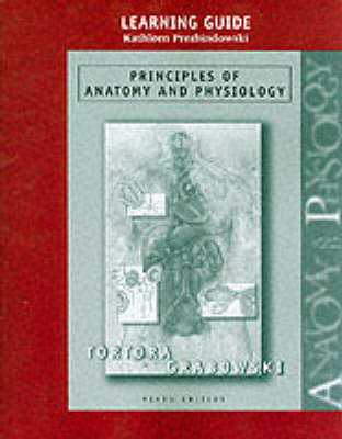 Principles Of Anatomy And Physiology Learning Guide 9ed