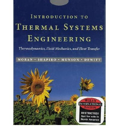 Introduction to Thermal Systems Engineering: Thermodynamics, Fluid Mechanics and Heat Transfer