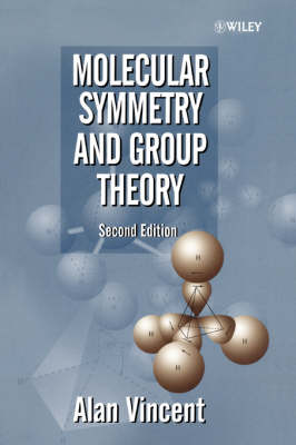 Molecular Symmetry & Group Theory: A Programmed Introductionto Chemical Applications 2ed