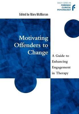 Motivating Offenders to Change: A Guide to Enhancing Engagement in Therapy