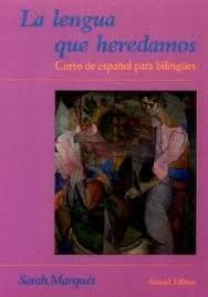 Lengua Que Heredamos: Curso de Espanol para Bilingues
