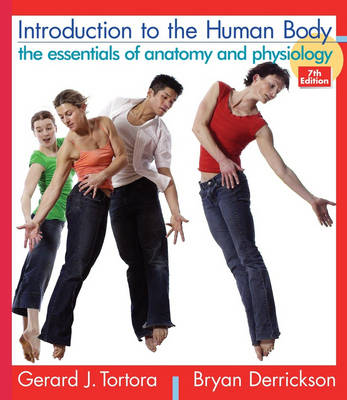 Introduction to the Human Body: The Essentials of Anatomy and Physiology