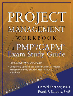 Project Management: A System Approach to Planning, Scheduling, and Controlling: Workbook : WITH PMP/CAPM Exam Study Guide