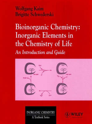 Bioinorganic Chemistry: Inorganic Elements In The Chemistry Of Life: An Introduction & Guide