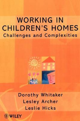 Working in Children's Homes: Challenges and Complexities