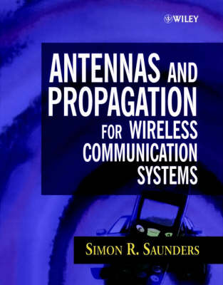 Antennas and Propagation for Wireless Communication Systems Concept and Design