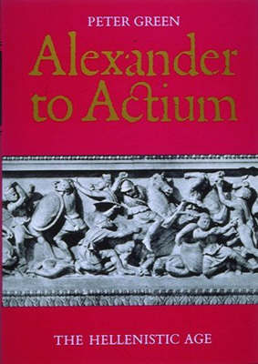 Alexander to Actium: The Hellenistic Age