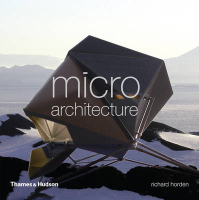 Micro Architecture: Lightweight, Mobile and Ecological Buildings for the Future