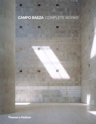 Campo Baeza: Complete Works