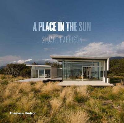 A Place in the Sun: Innovative Homes Designed for Our Climate - Australia and New Zealand