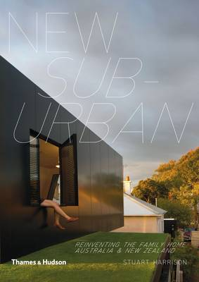 New Suburban: Reinventing the Family Home in Australia and New Zealand