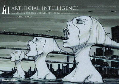 A.I. Artificial Intelligence: From Stanley Kubrick to Steven Spielberg: The Vision Behind the Film