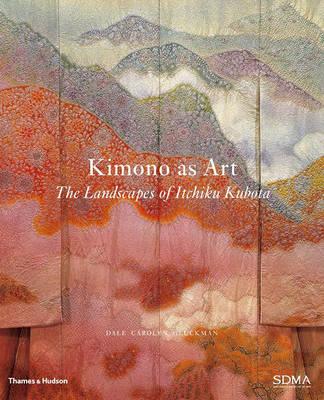 Kimono as Art: The Landscapes of Itchiku Kubota