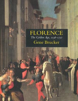 Florence: The Golden Age, 1138-1737