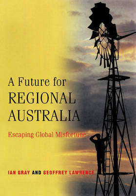 A Future for Regional Australia: Escaping Global Misfortune