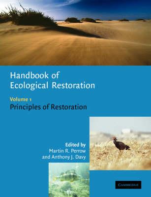 Handbook of Ecological Restoration: Volume 1, Principles of Restoration: v. 1: Principles of Restoration