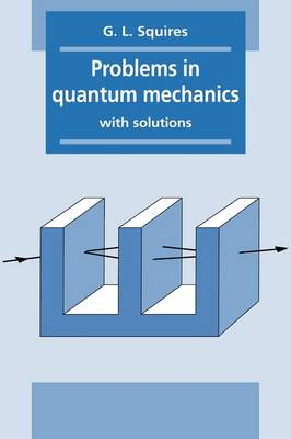 Problems in Quantum Mechanics: With Solutions