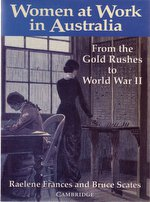 Women at Work in Australia: From the Goldrushes to World War II