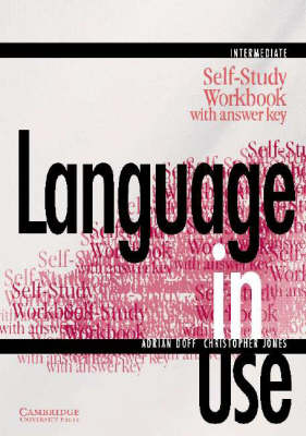 Language in Use Intermediate Self-study Workbook with Answer Key: Intermediate