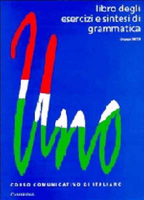 Uno: Libro degli esercizi e sintesi di grammatica: Libro degli Esercizi e Sintesi di Grammatica