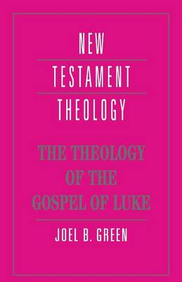 The Theology of the Gospel of Luke