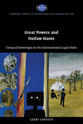 Great Powers and Outlaw States: Unequal Sovereigns in the International Legal Order