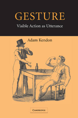 Gesture: Visible Action as Utterance