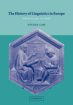 The History of Linguistics in Europe: From Plato to 1600