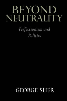 Beyond Neutrality: Perfectionism and Politics