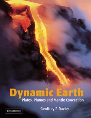 Dynamic Earth: Plates, Plumes and Mantle Convection