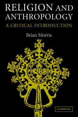 Religion and Anthropology: A Critical Introduction