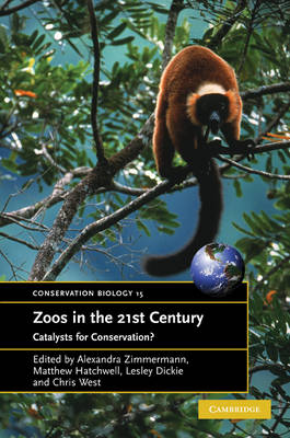 Zoos in the 21st Century: Catalysts for Conservation