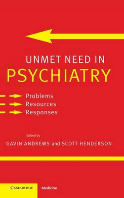 Unmet Need in Psychiatry: Problems, Resources, Responses
