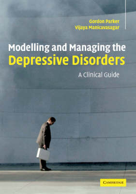 Modelling and Managing the Depressive Disorders: A Clinical Guide
