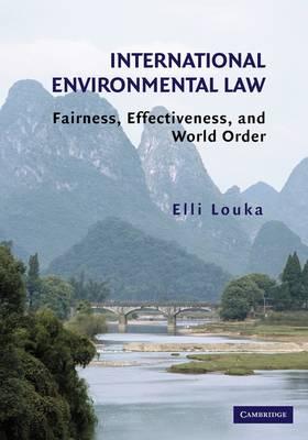 International Environmental Law: Fairness, Effectiveness, and World Order