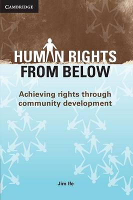 Human Rights from Below: Achieving Rights Through Community Development