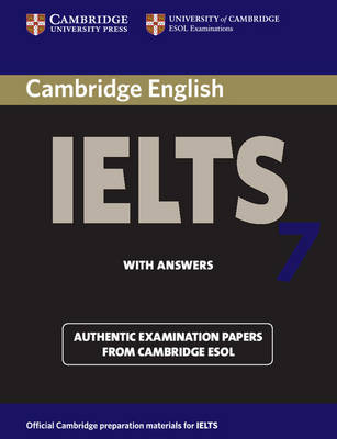 Cambridge IELTS 7 Student's Book with Answers: Examination Papers from University of Cambridge ESOL Examinations: Level 7