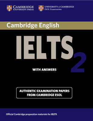 Cambridge IELTS 2 Student's Book with Answers: Examination Papers from the University of Cambridge Local Examinations Syndicate