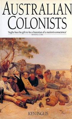 Australian Colonists: An Exploration of Social History, 1788-1870